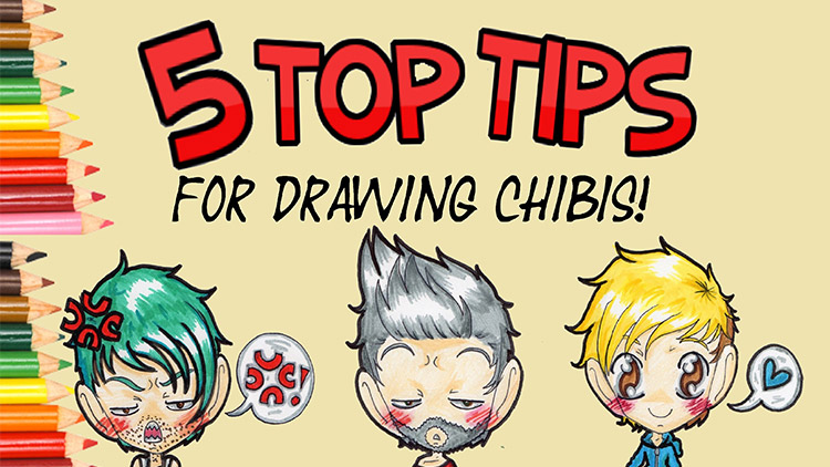 5 Top Tips For Drawing Chibis